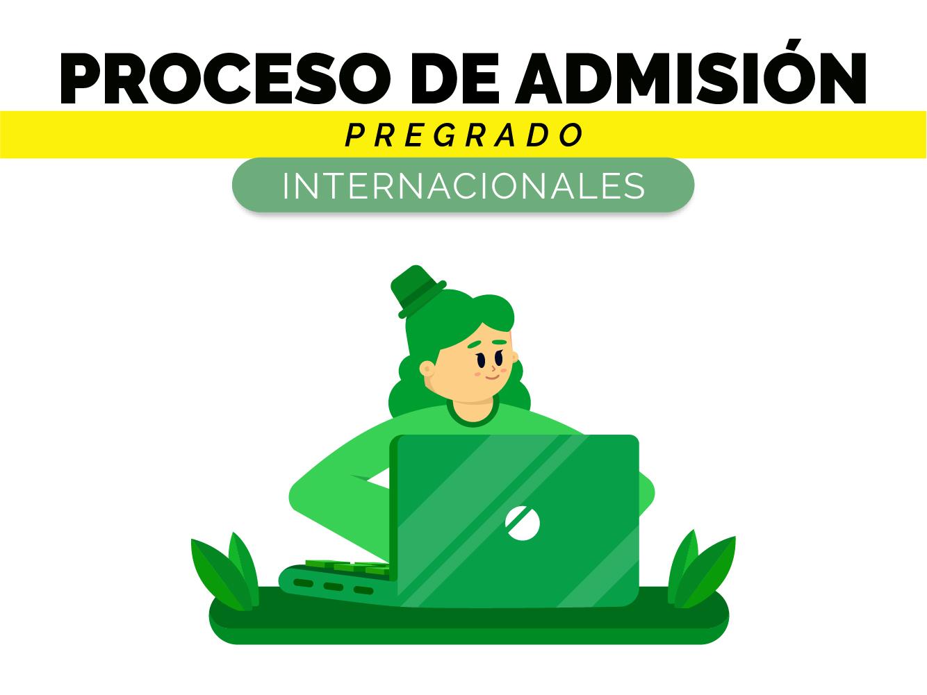 Proceso de admision a pregrado para estudiantes internacionales
